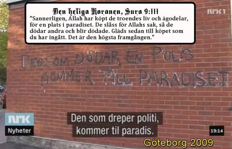"""""""Den som dödar en polis kommer till paradiset"""""""